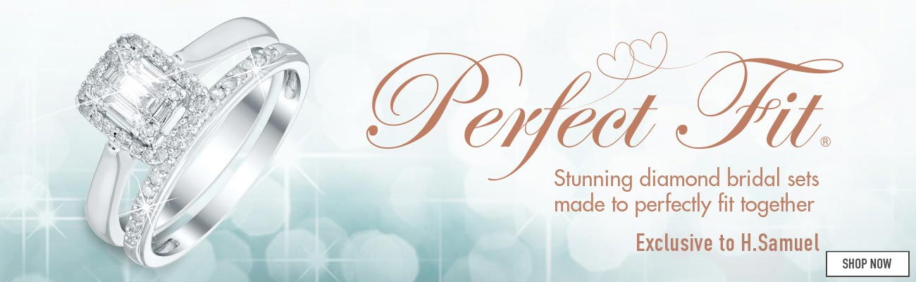 Perfect Fit - Exclusive to H.Samuel