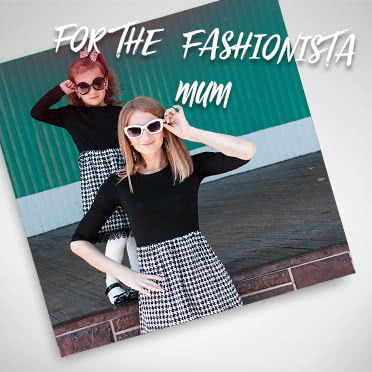 For the Fashionista mum