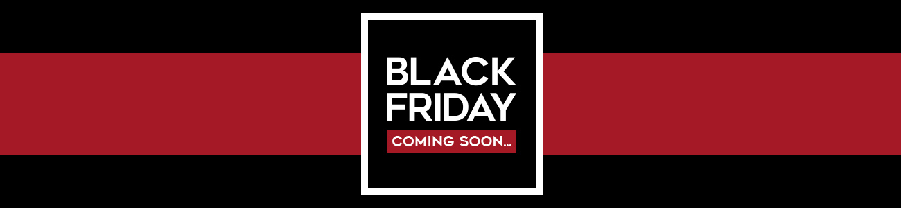 Black Friday - Coming Soon