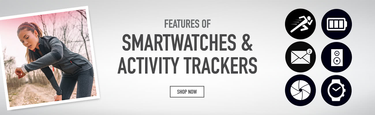 Features of Smartwatches & activity trackers - Shop now